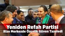 Yeniden Refah Partisi Rize'de Güven tazeledi