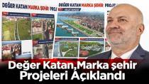 Değer Katan,Marka şehir Projeleri Açıklandı