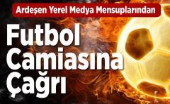 Ardeşen Yerel Medya Mensuplarından Futbol Camiasına Çağrı