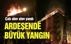 Ardeşen'de binanın çatısı alev alev yandı