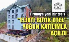 ''Elikti Butik Otel'' Yoğun katılımla açıldı
