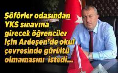 Ardeşen şöförler odası Sınava girecek olan öğrenciler için okul çevresinde gürültü olmamasını istedi.
