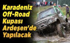 Karadeniz Off-Road Kupası Ardeşen'de Yapılacak