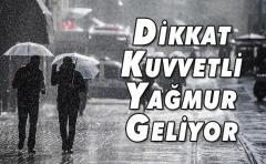Dikkat Kuvvetli Yağmur geliyor !