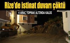 Rize'de istinat duvarı çöktü.4 Araç toprak altında kaldı