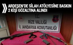 ARDEŞEN'DE SİLAH ATÖLYESİNE BASKIN 2 KİŞİ GÖZALTINA ALINDI