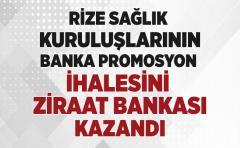 RİZE SAĞLIK KURULUŞLARININ BANKA PROMOSYON İHALESİNİ ZİRAAT BANKASI KAZANDI