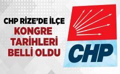 CHP Rize'de İlçe Kongre Tarihleri Belli Oldu