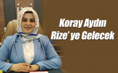 İYİ Parti Genel Başkan Yardımcısı Koray Aydın Rize' ye Geliyor