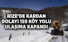 RİZE'DE KARDAN DOLAYI 159 KÖY YOLU ULAŞIMA KAPANDI
