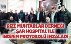 Rize Muhtarlar Derneği Şar Hospital Hastanesi ile İndirim Protokolü İmzaladı