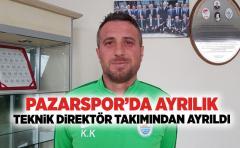 Pazarspor'da Ayrılık,Teknik Direktör takımından ayrıldı