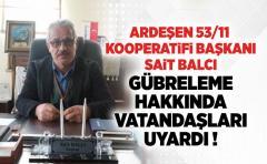 ARDEŞEN 53/11 KOOPERATiFi BAŞKANI SAiT BALCI GÜBRELEME HAKKINDA VATANDAŞLARI UYARDI !