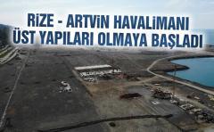 Rize-Artvin Havalimanı İnşaatında Üst Yapılar Şekillenmeye Başladı