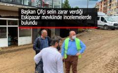 Başkan Çifçi selin zarar verdiği Eskipazar mevkiinde incelemelerde bulundu