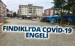 FINDIKLI'DA COVİD-19 ENGELİ