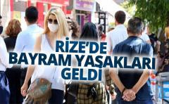 RİZE'DE BAYRAM YASAKLARI GELDİ