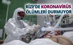 RİZE'DE KORONAVİRÜS ÖLÜMLERİ DURMUYOR