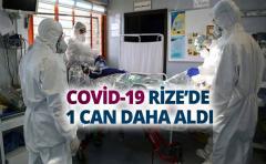 COVİD-19 RİZE'DE 1 CAN DAHA ALDI