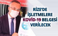 RİZE'DE İŞLETMELERE KOVİD-19 BELGESİ VERİLECEK