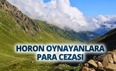 HORON OYNAYANLARA PARA CEZASI