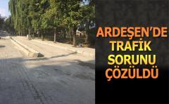 ARDEŞEN'DE TRAFİK SORUNU ÇÖZÜLDÜ