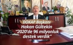 DOKAP Başkanı Hakan Gültekin 2020 yılında 96 milyonluk destek verdik