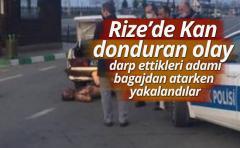 Rize'de dehşet! Darp ettikleri kişiyi araçtan atarken yakalandılar