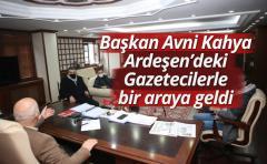 Başkan Avni Kahya Ardeşen'deki gazetecilerle bir araya geldi