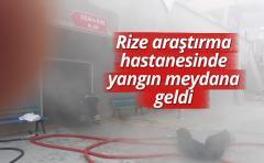 Rize Eğitim araştırma hastanesinde yangın meydana geldi
