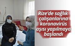Rize'de sağlık çalışanlarına koronavirüs aşısı yapılmaya başlandı