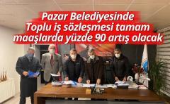 Pazar belediyesi ile Hizmet iş arasında toplu iş sözleşmesi imzalandı
