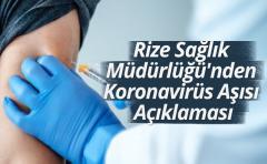 Rize Sağlık Müdürlüğü'nden Koronavirüs Aşısı Açıklaması