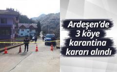 Ardeşen'de 3 köye karantina kararı alındı