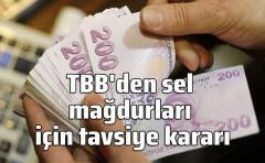 TBB'den sel mağdurları için tavsiye kararı