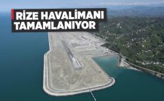 Rize - Artvin havalimanı tamamlanıyor